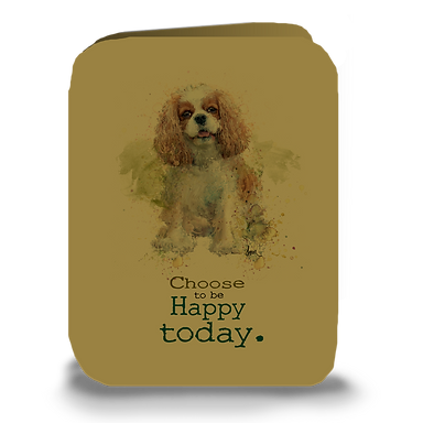 """Choose to be happy today"" Blenheim Cavalier greeting card"