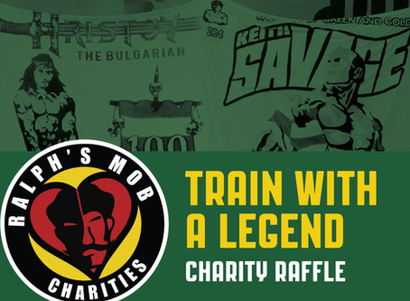 "Announcing Ralph's Mob Charities ""Train with a Legend"" Charity Raffle"