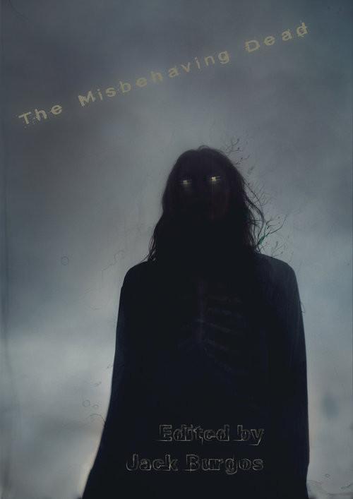 The Misbehaving Dead