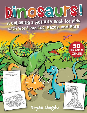 Dinosaurs! A Coloring & Activity Book for Kids