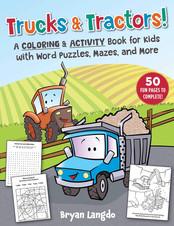 Trucks & Tractors! A Coloring & Activity Book for Kids