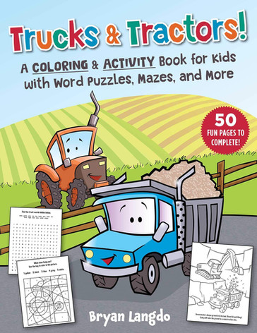 Trucks & Tractors! A Coloring & Activity Book for Kids