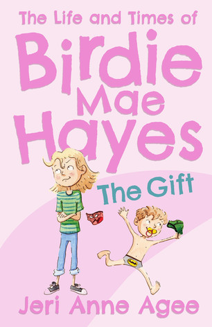The Life and Times of Birdie Mae Hayes: The Gift
