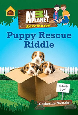 Animal Planet Adventures Chapter Books #3: Puppy Rescue Riddle