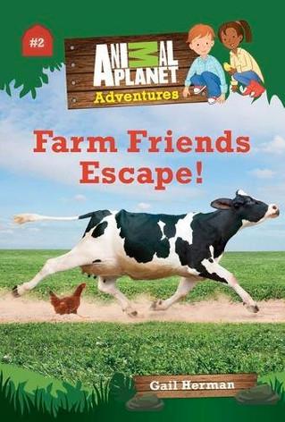 Animal Planet Adventures Chapter Books #2: Farm Friends Escape!