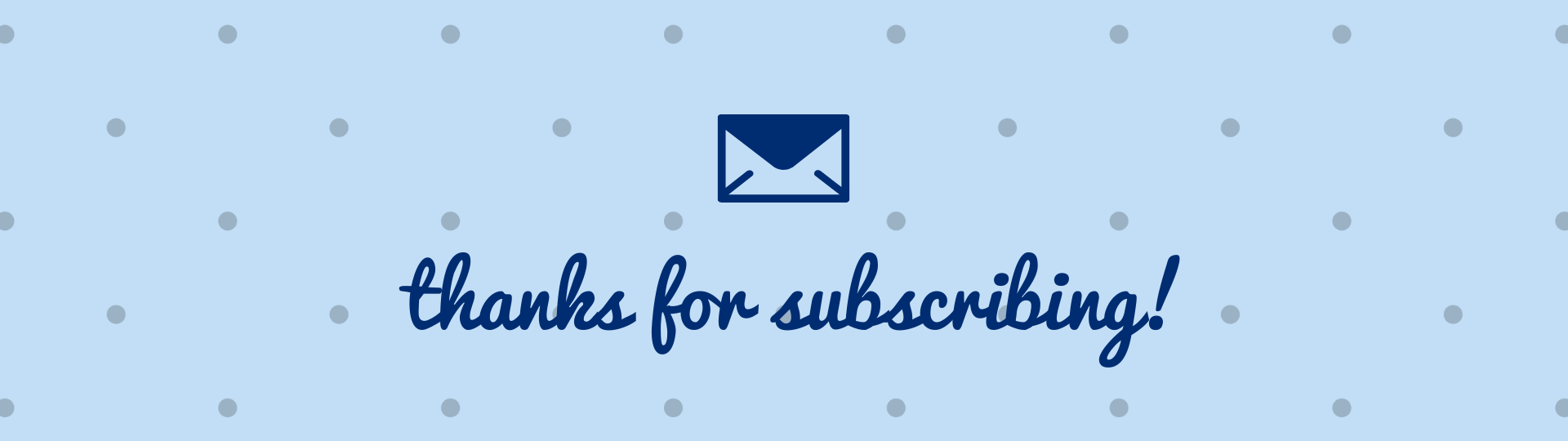 """Thanks for Subscribing!"" Email Header"