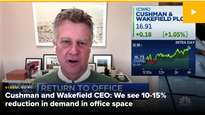 Cushman & Wakefield CEO expects growing economy to make up for remote work-related office declines