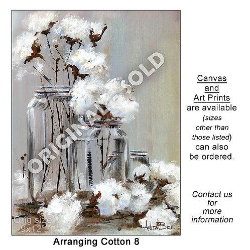 """Arranging Cotton 8 - print"""
