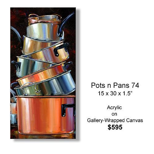 """""""Pots n Pans 74"""""""