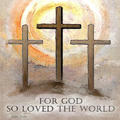 """""""For God So Loved_4x4minis"""""""