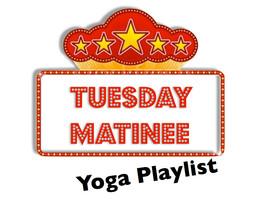 Music Playlist: Tuesday Matinee Yoga