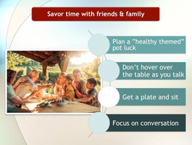 Tip # 4: Savor Time With Friends & Family