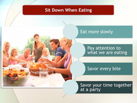Tip # 1: Sit Down When Eating