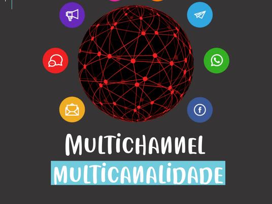 Multicanal ou multichannel o que é? e como impacta no e-commerce.
