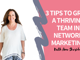 3 Tips To Grow a Thriving Team in Network Marketing - plus a bonus tip that may surprise you.