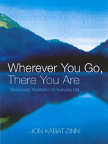 Wherever You Go - There You Are.