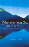 Wherever you go, There you are.png
