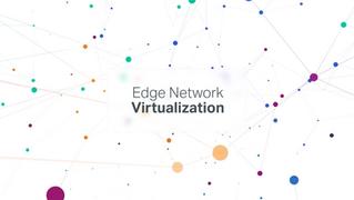 Edge Network Virtualization