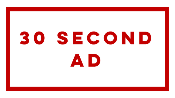 30 Second Ad