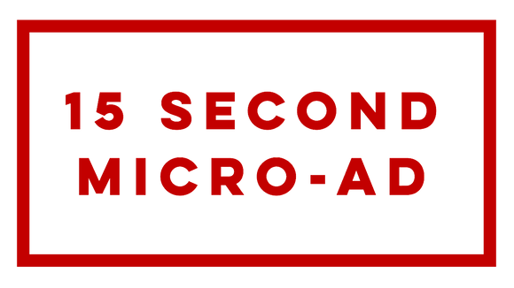 15 Second Micro-Ad