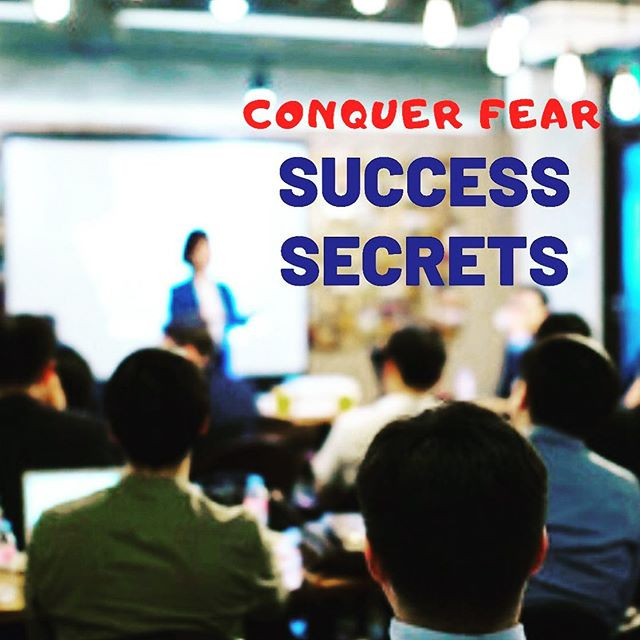 "Conquer fear! Success Secrets! ""One Day"