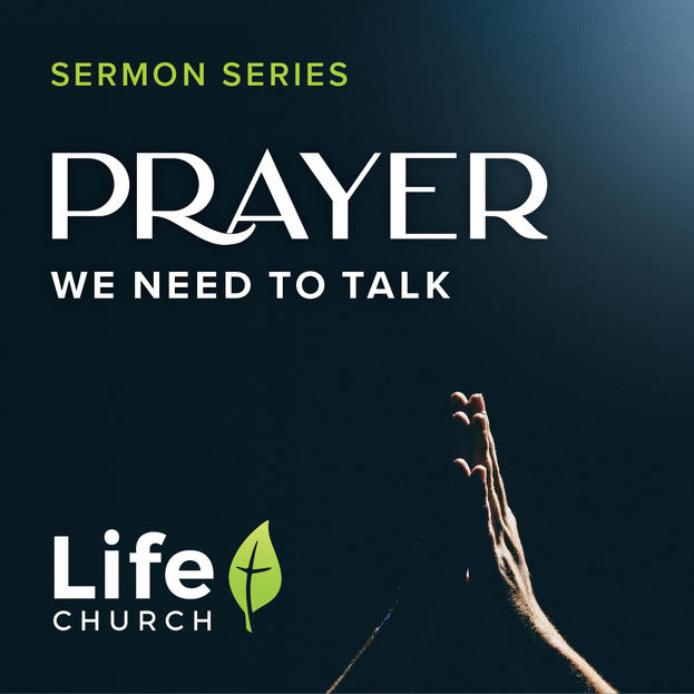 Prayer: We Need to Talk