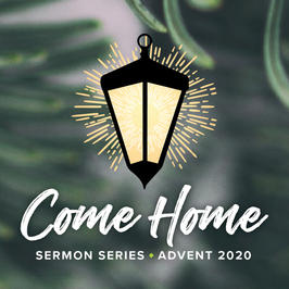 Come Home | Advent 2020