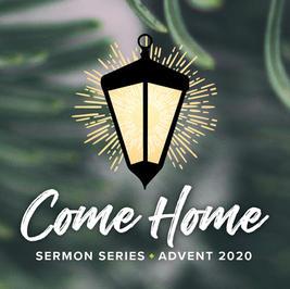 Come Home   Advent 2020
