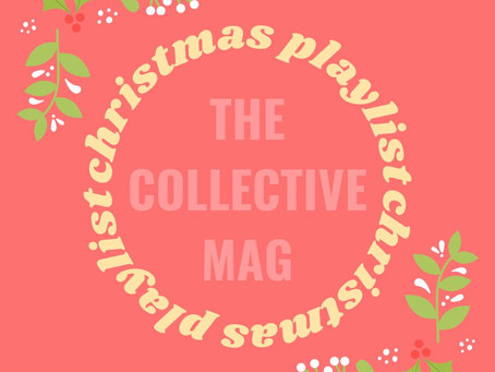 The Collective Mag's Christmas Spotify playlist