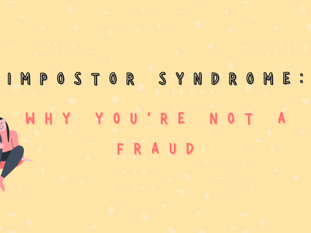 Impostor Syndrome: Why you're not a fraud?