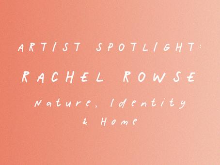 Artist Spotlight: Rachel Rowse