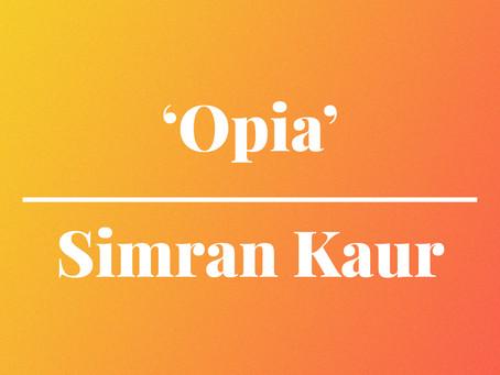 'Opia' by Simran Kaur