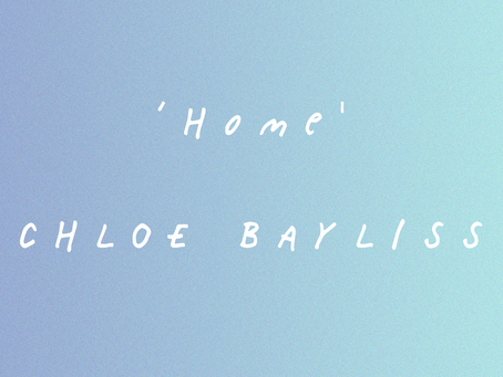 'Home': A Poem by Chloe Bayliss