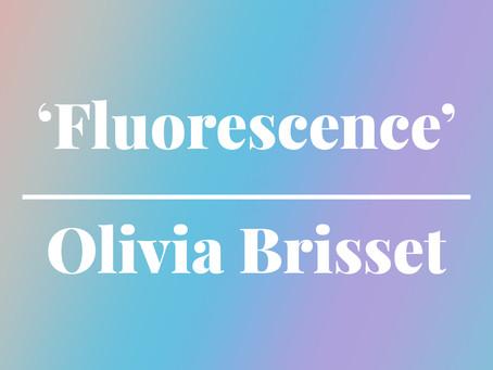 'Fluorescence' by Olivia Brisset