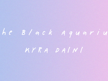 The Black Aquarius: A Poem by Kyra Daini