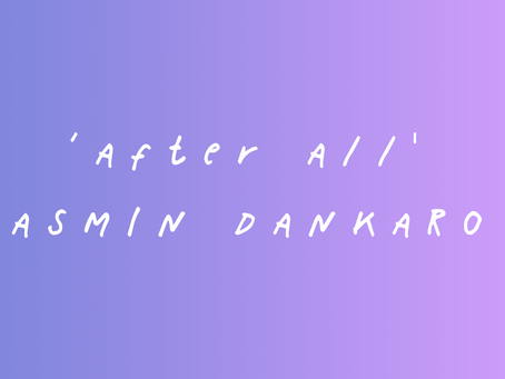 'After All': A Poem by Yasmin Dankaro