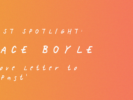 Artist Spotlight: Grace Boyle's 'A Love Letter to the Past'
