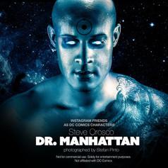 Steve Orosco as Dr. Manhattan