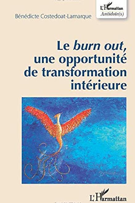 LE BURN OUT, UNE OPPORTUNITÉ DE TRANSFORMATION INTÉRIEURE # BÉNÉDICTE COSTEDOAT-