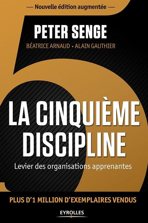 LA CINQUIÈME DISCIPLINE, LEVIER DES ORGANISATIONS APPRENANTES # PETER SENGE