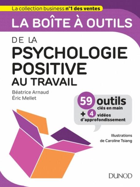 LA BOÎTE À OUTILS DE LA PSYCHOLOGIE POSITIVE AU TRAVAIL # B ARNAUD ET E MELLET
