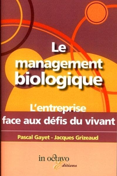 Le management biologique : L'entreprise face aux défis du vivant