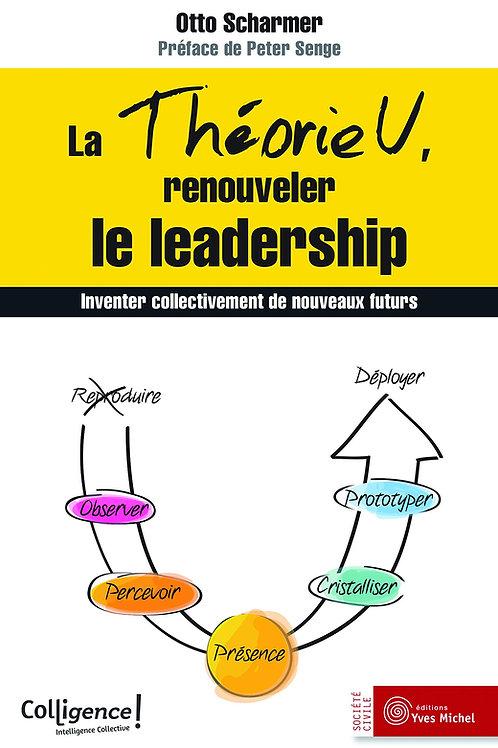 La théorie U, renouveler le leadership