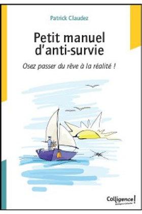 Petit manuel d'anti-survie