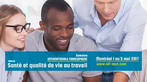 LA SEMAINE INTERNATIONALE FRANCOPHONE POUR LA SANTE ET LA QUALITÉ DE VIE AU TRAVAIL