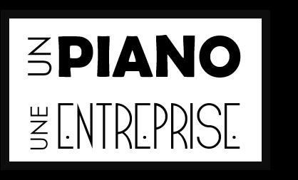 UN PIANO - UNE ENTREPRISE