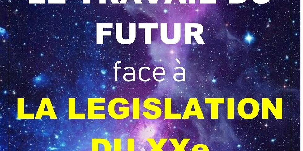 LE TRAVAIL DU FUTUR  FACE A LA LÉGISLATION  DU XXe - 2ème édition