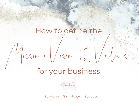 How to define the Mission, Vision & Values for your business