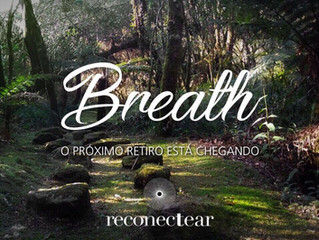 Retiro ReconecTear: Breath com Sophie Deram,  Andrea Matarazzo. 1 a 3 de Dezembro. Inscreva-se