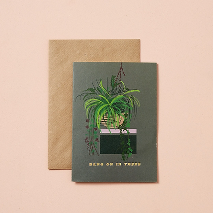 'Hang on in there' - card